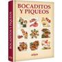 Bocaditos Y Piqueos - Lexus Editores - Envio Gratis Al Pais