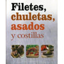 Filetes, Chuletas, Asados Y Costillas. Marta Borras.585