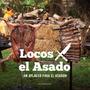 Locos Por El Asado Un Aplauso Para El Asador - Sudamericana