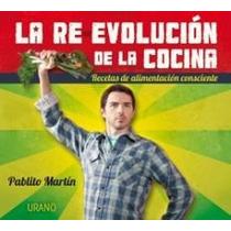 La Re Evolucion De La Cocina De Pablito Martin