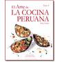 Libro - El Arte De La Cocina Peruana