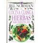 La Cocina Clásica Con Hierbas Aromática - Norman, Jill