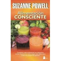 Alimentacion Consciente - Suzanne Powell- Libro Nuevo