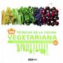Libro - 300 Técnicas De La Cocina Vegetariana