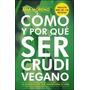 Como Y Por Que Ser Crudi Vegano - Ana Moreno - Antroposofica