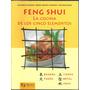 Feng Shui - La Cocina De Los Cinco Elementos - Agama