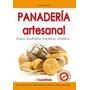 Panadería Artesanal. Recetas. Muñoz. Celíacos. Albatros
