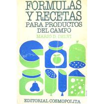 Mario Delvi, Fórmulas Y Recetas Para Productos Del Campo