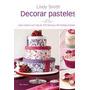 Decorar Pasteles (coleccion Reposteria Creativa) De Lindy...