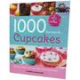 1000 Recetas De Cupcakes Planeta - Envio Gratis A Todo Pais