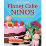 Planet Cake Niños- Paris Cutler- Libro Nuevo