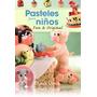 Libro - Pasteles Para Niños - Fun & Original