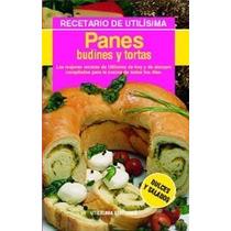 Panes Budines Y Tortas. Recetarios De Utilisima