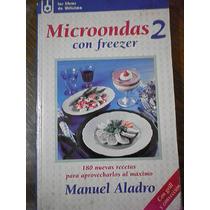 Libro Utilísima Microondas 2 Con Freezer, Grill Y Convección