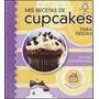 Mis Recetas De Cupcakes Para Fiestas. Bermingham. Cocina