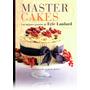 Master Cakes - Los Mejores Pasteles De Eric Lanlard