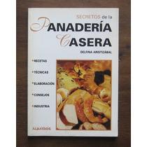 Secretos De La Panadería Casera - Delfina Aristizábal