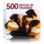 Libro - 500 Delicias De Chocolate