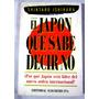 El Japón Que Sabe Decir No - Shintaro Ishihara - 1992