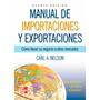 Manual De Importaciones Y Exportaciones 4ª Ed Nelson