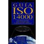 Guía Iso 14000: Las Nuevas Normas Internacionales Cascio