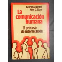 La Comunicación Humana A. Borden Jd Stone Humanista Conducta