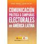 Comunicación Política Y Campañas Electorales En América Lat.