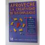 Aproveche La Creatividad De Sus Empleados- Greatz Y Drozdeck