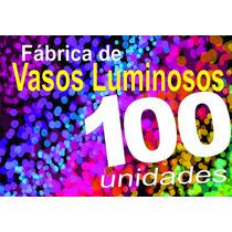 Vasos Luminosos X 100 Unidades + 2 De Regalo.el Mejor Precio