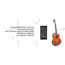 Guitarra Romantica Corte Y Eq Ssi Profesional