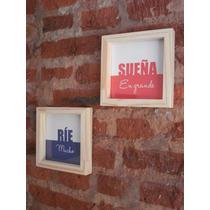 Cuadros Con Frases Diseño - Marco Madera