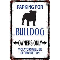Carteles De Chapa 60x40 Parking Only Perros Bulldog Pa-85