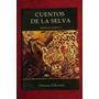 Cuentos De La Selva - Horacio Quiroga (libertador)