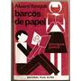Barcos De Papel De Alvaro Yunque - Editorial Plus Ultra