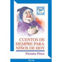 Cuentos De Siempre Para Niños De Hoy - Floridor Perez