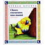 Libro Infantil Choco Encuentra Una Mama De Keiko Kasza
