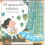 Colección Cuentos De La Valijita: El Satrecillo Valiente1