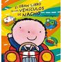 El Gran Libro De Los Vehiculos De Nacho- Edelvives