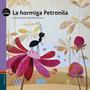 La Hormiga Petronila. Edelvives