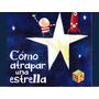 Libro Infantil Como Atrapar Una Estrella De: Oliver Jeffers