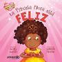 La Princesa Flora Esta Feliz - Latinbooks