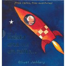 Oliver Jeffers, Había Una Vez Un Niño... (3 Libros), Ed. Fce