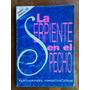 Nathaniel Hawthorne - La Serpiente En El Pecho, Rappaccini