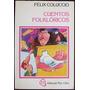Cuentos Folkloricos - Felix Coluccio - Ed. Plus Ultra