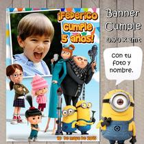 Banners De Cumpleaños Minnions Villano Favorito Tu Foto!!!