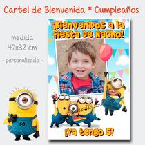 Mi Villano Minions Cartel Bienvenida Cumpleaños Con Tu Foto
