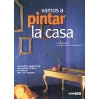 Vamos A Pintar La Casa Alvarez C. Decoracion Pintura