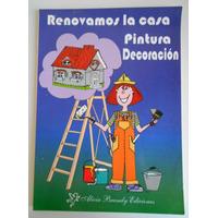 Libro Renovamos La Casa. Pintura Y Decoracion. Alicia Brandy