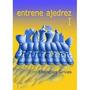 Entrene Ajedrez 1 - Libro De Ajedrez - Ventajedrez