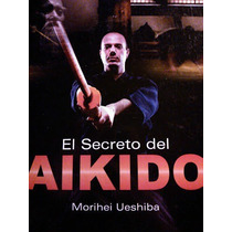 El Secreto Del Aikido - Morihei Ueshiba (pai)